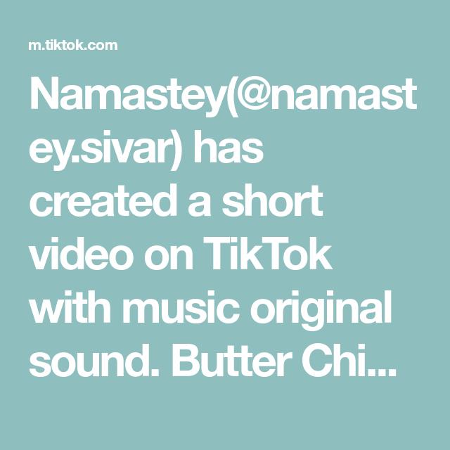 Namastey Namastey Sivar Has Created A Short Video On Tiktok With Music Original Sound Butter Chicken Super Rich Kids Appreciation Printable Cricut Tutorials