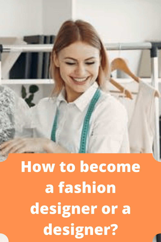 How To Become A Fashion Designer Or A Designer In 2020 Become A Fashion Designer Fashion Design Fashion