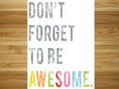 Don't Forget to be AWESOME #DFTBA