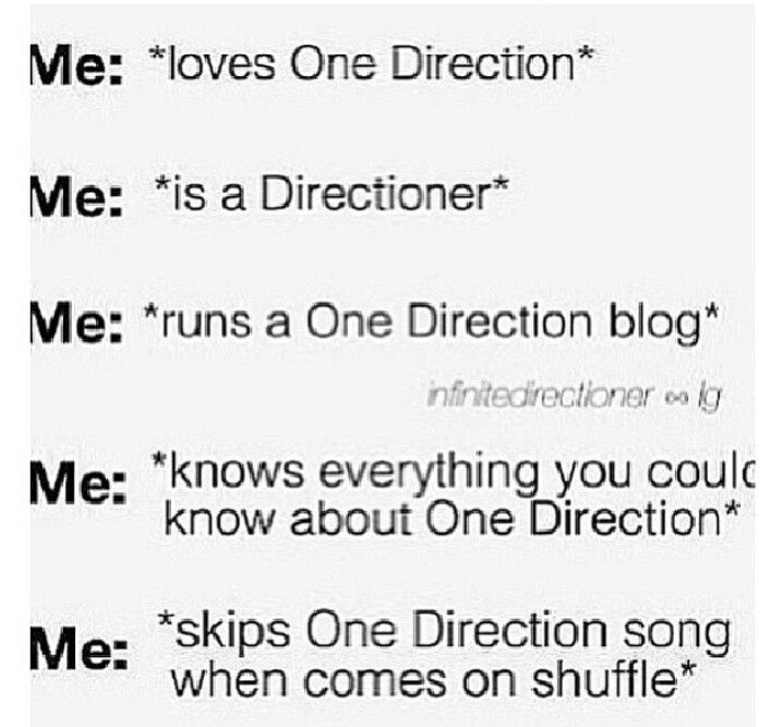 True but, I never skip One Direction song NEVER