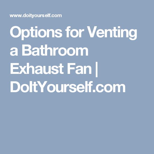 Options for Venting a Bathroom Exhaust Fan   Bathroom ...