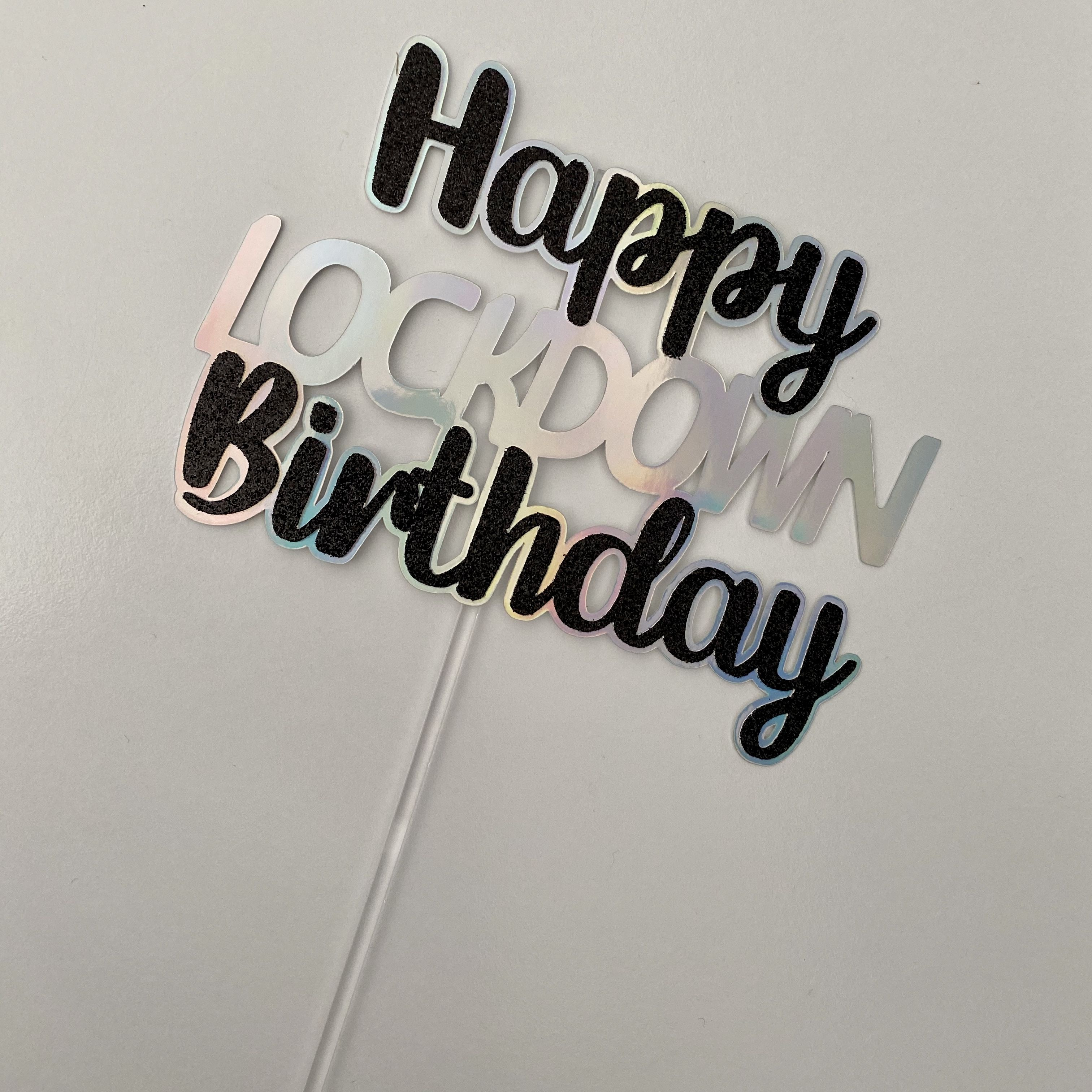 Happy Quarantine Birthday Glitter Birthday Cake Topper Isolation Birthday Cake Birthday during Lockdown.