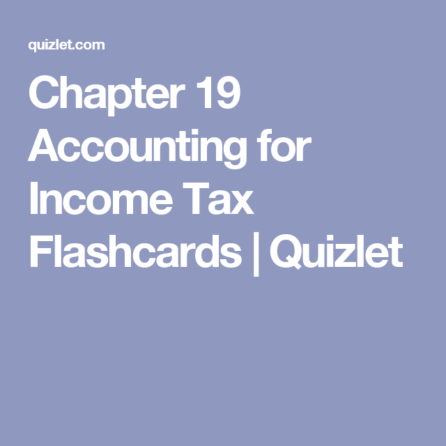 Chapter accounting for income tax flashcards quizlet also rh pinterest