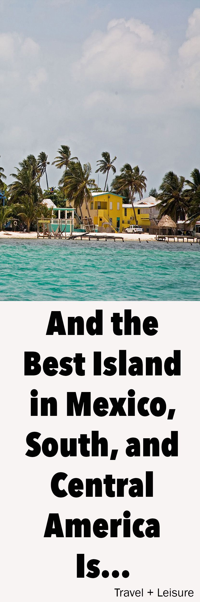 The Top Islands In Mexico Central South America Buckets - Best south american vacations