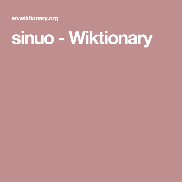 sinuo - Wiktionary