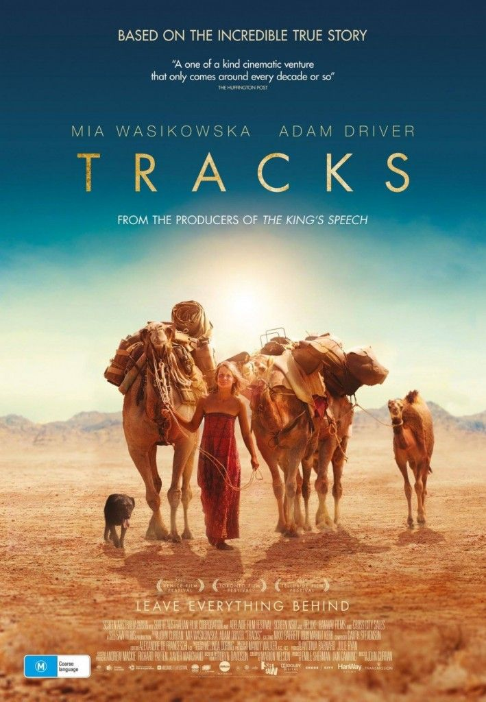 Tracks Is The Incredible True Story Of Australian Robyn Davidson Who Had A Goal Tracks Movie Mia Wasikowska Adventure Movie