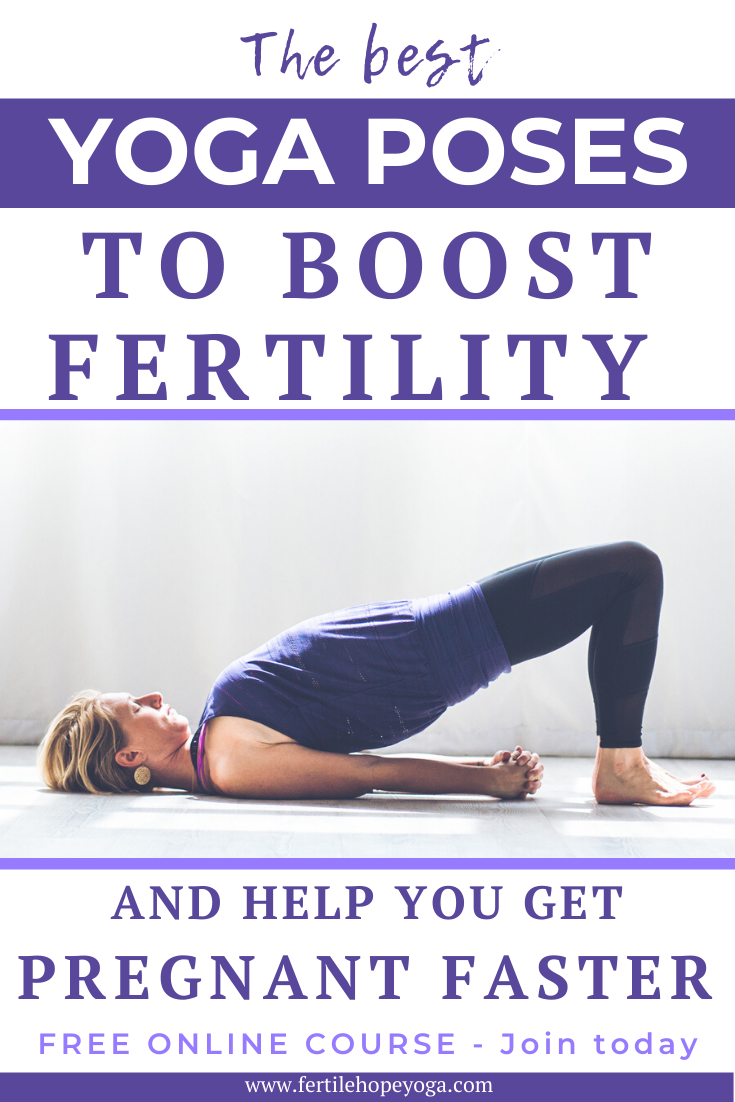 Easy Fertility Yoga Poses Fo Beginners To Boost Fertility And Help You Get Pregnant Fast Fertility Yoga Yoga For Infertility Fertility Yoga Poses
