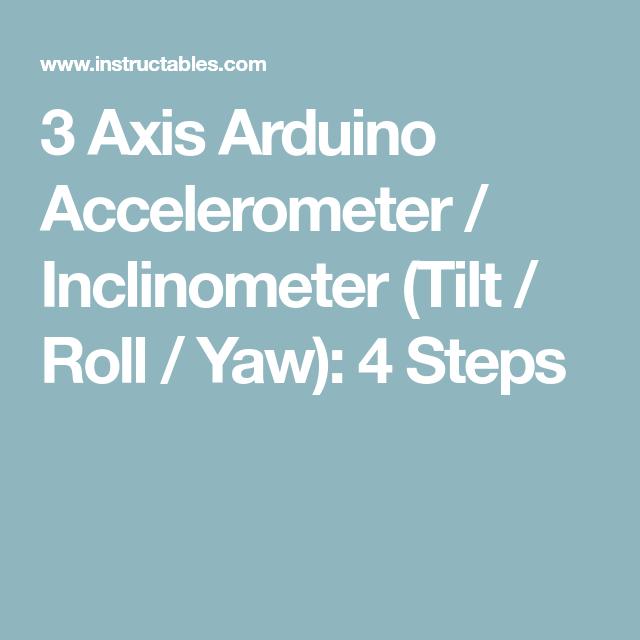 3 Axis Arduino Accelerometer / Inclinometer (Tilt / Roll