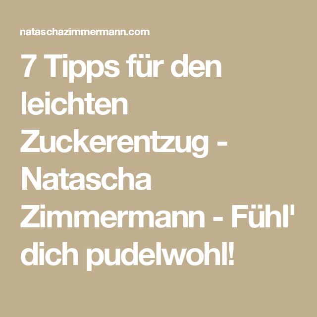 7 Tipps für den leichten Zuckerentzug - Natascha Zimmermann - Fühl' dich pudelwohl!