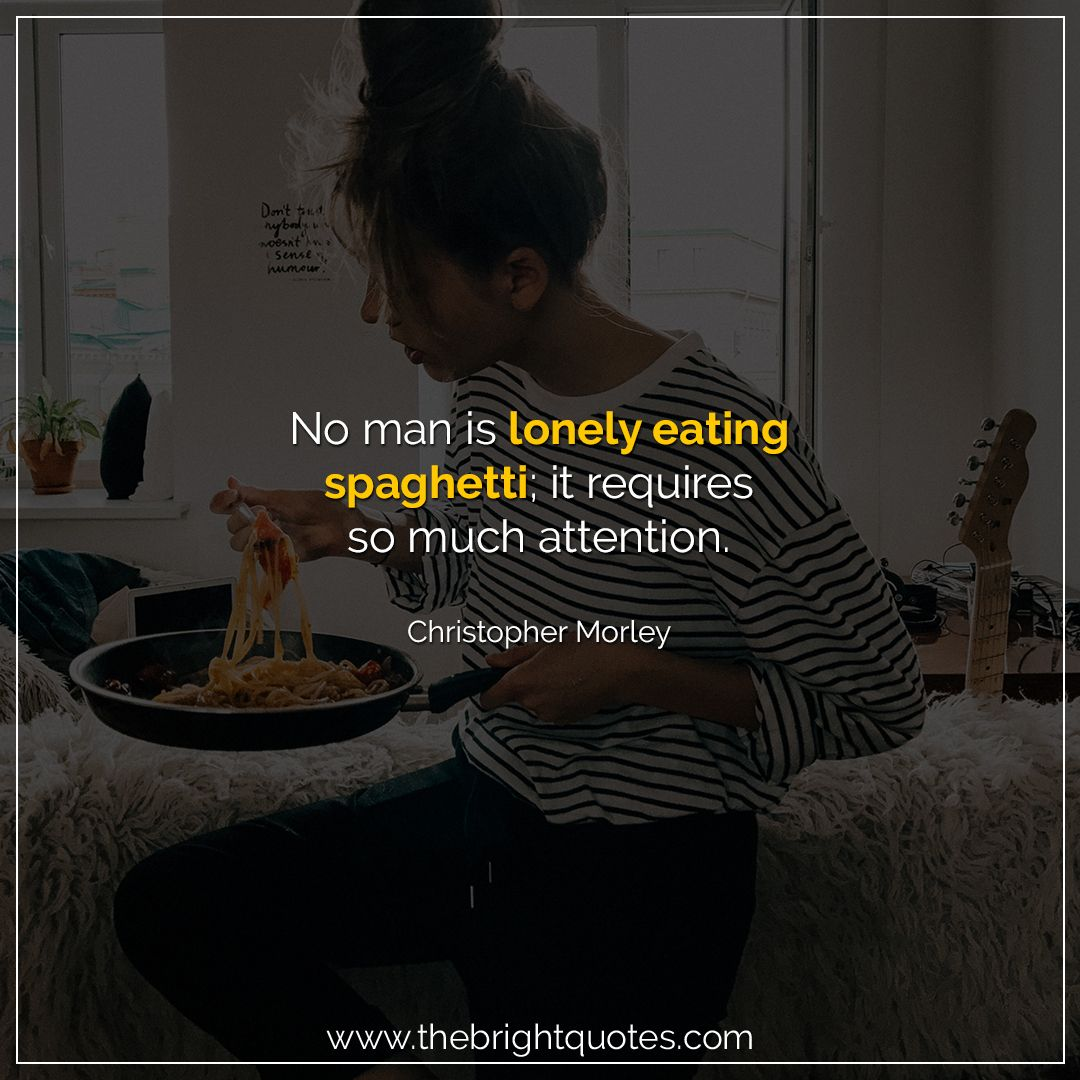 Funny Quotes About Eating Too Much Bright Quotes Healthy Food Quotes Health And Wellness Quotes