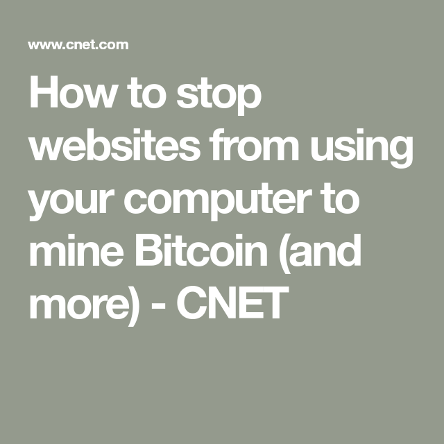 websites use your cpu to mine cryptocurrency