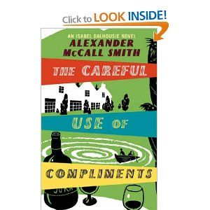 #4 The Careful Use Of Compliments: The Sunday Philosophy Club- Alexander McCall Smith