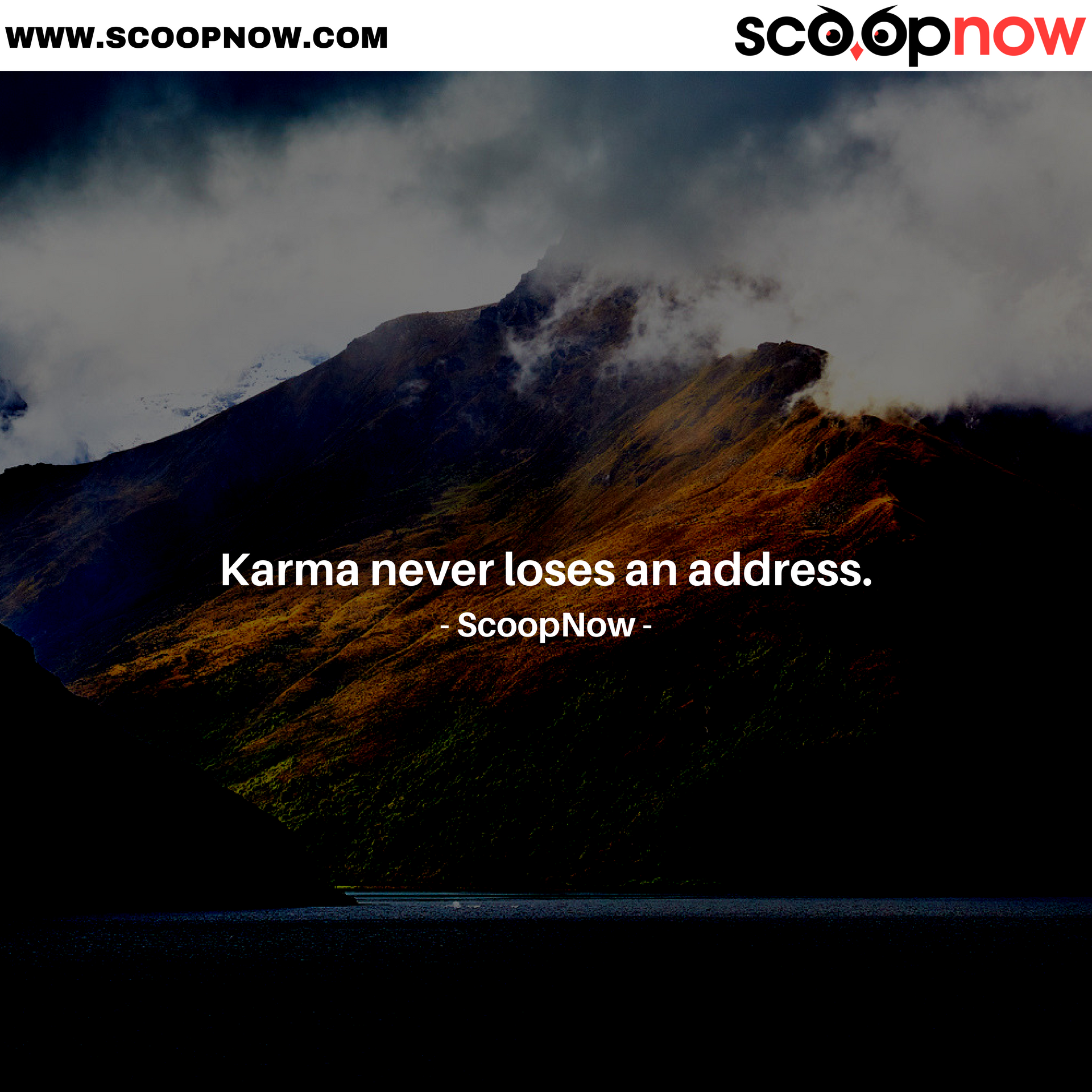 Karma Never Loses An Address Scoopnow Karma Great Words Life