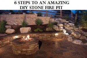 6 Steps to an Amazing DIY Fire Pit- fun!