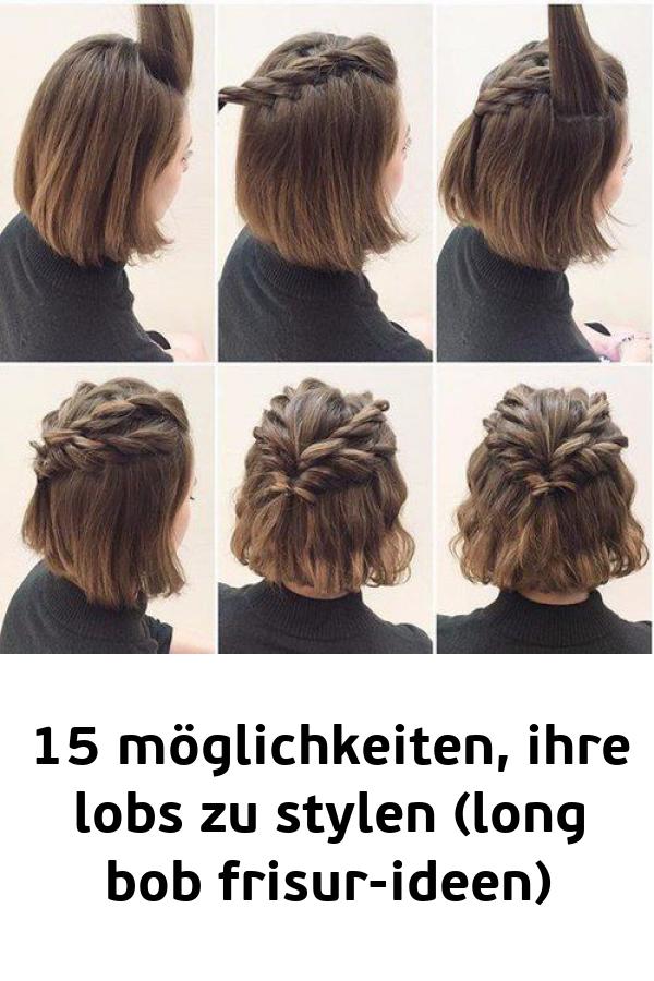 15 Moglichkeiten Ihre Lobs Zu Stylen Long Bob Frisur Ideen Long Bob Hairstyles Hair Styles Bob Hairstyles For Thick