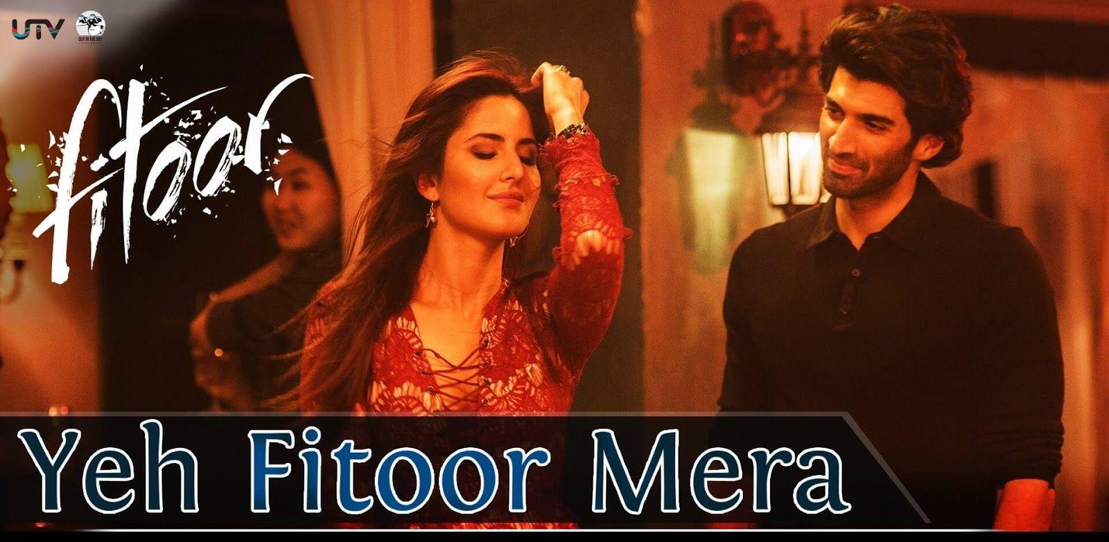 Yeh Fitoor Mera Arijit Singh, Katrina Kaif, Aditya Roy