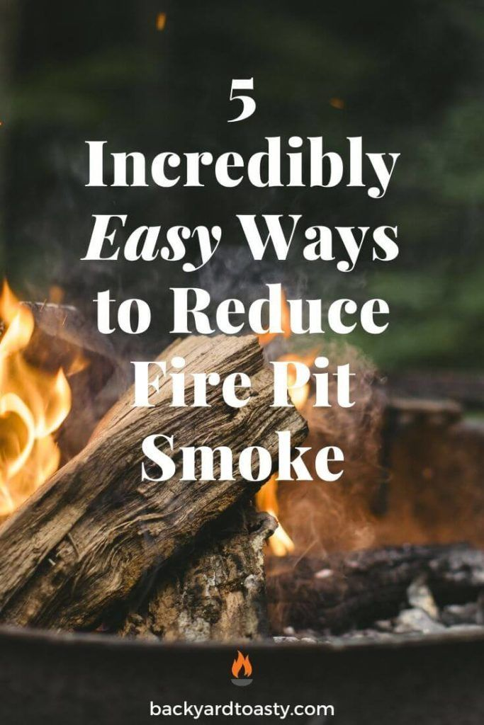 5 Incredibly Easy Ways To Reduce Fire Pit Smoke in 2020 ...