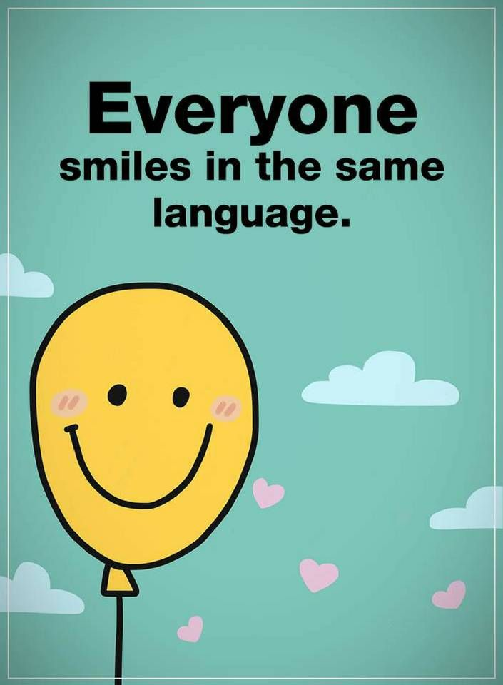 Smile Quotes Everyone Smiles In The Same Smile Quotes Love Smile Quotes Laughter Quotes