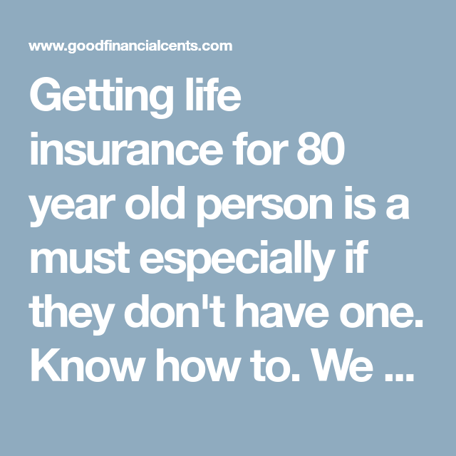 Life Insurance For 80 Year Olds | Life insurance for ...