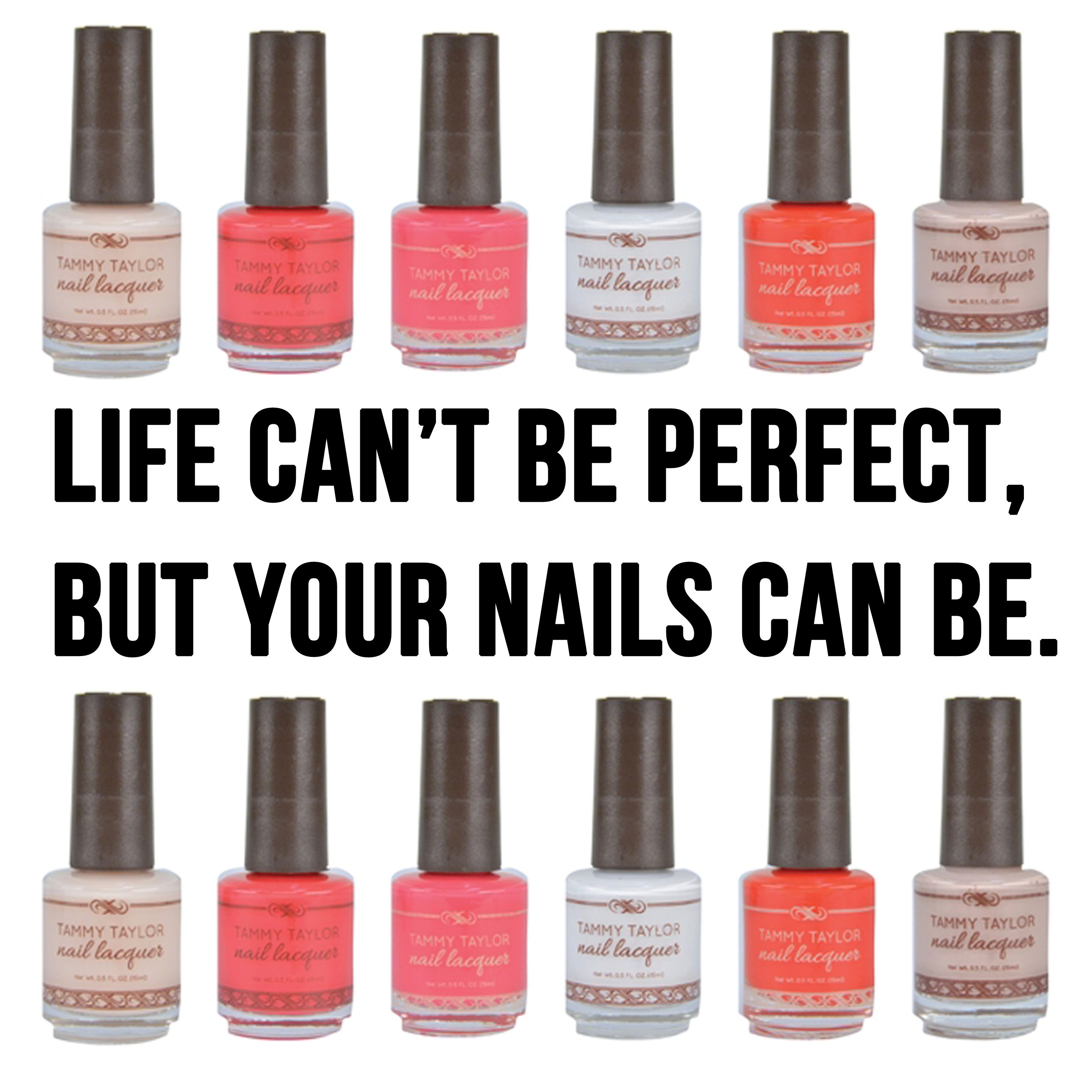 Nail Art Quote: Life Can't Be Perfect, But Your Nails Can Be. Nail Quote