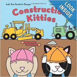 Construction Kitties (Christy Ottaviano Books): Judy Sue Goodwin Sturges, Shari Halpern: 9780805091052: Amazon.com: Books