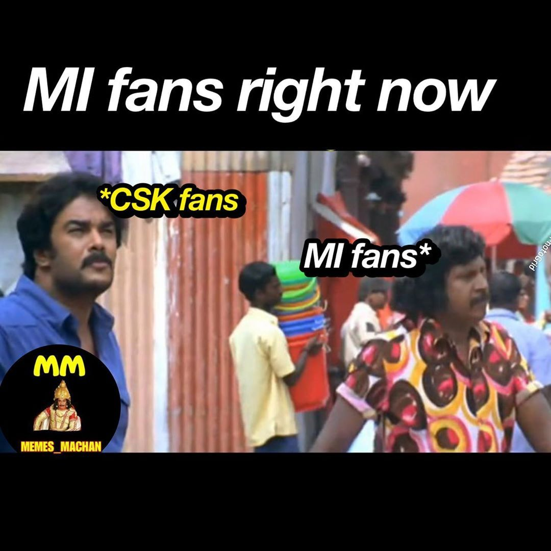 Csk Won The Match Tag Mi Fans Welcome To Memes Machan Memes Csk Vikram Followers Cricket Ipl Thaladhoni Samcuran In 2020 Memes Ipl Supportive