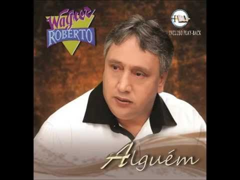 Wagner Roberto Vaso Que Quebrou Youtube Musica Gospel