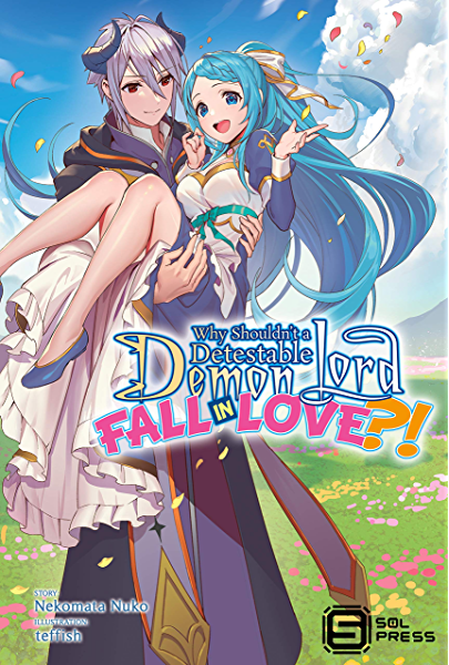Why Shouldn't a Detestable Demon Lord Fall in Love
