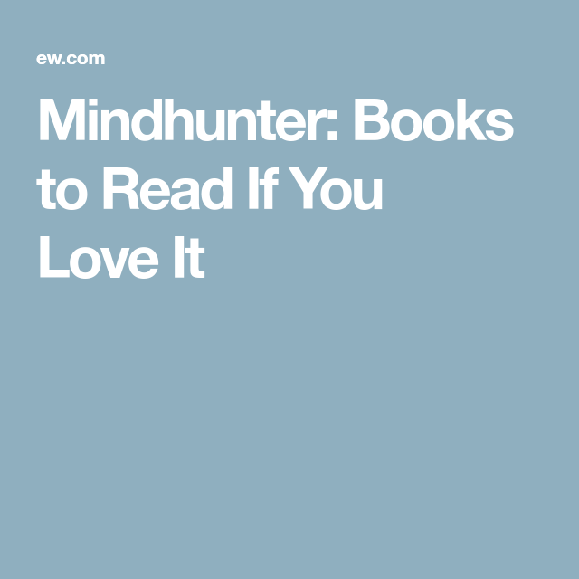 Mindhunter: Books to Read If You Love It