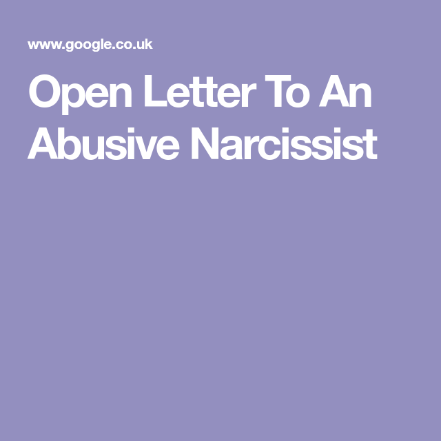Open Letter To An Abusive Narcissist