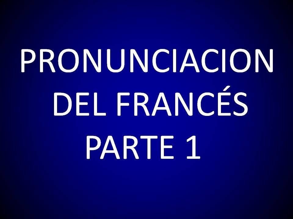 Francés Lección 1 Pronunciación 1ra Parte