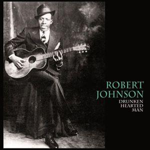 Robert Johnson Drunken Hearted Man Lp In 2020 Blues Artists Blues Music Robert Johnson