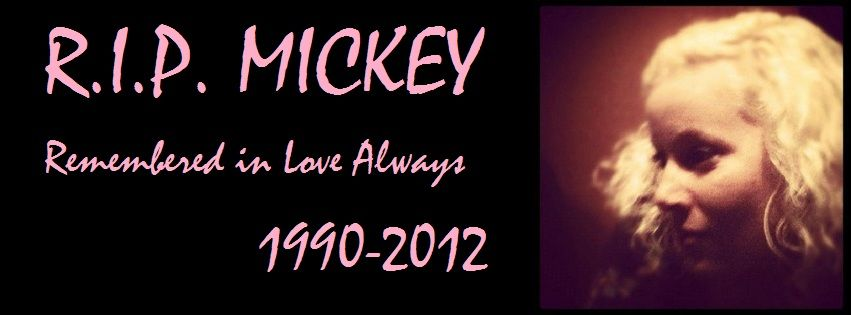 LET'S SEE HER FACE EVERYWHERE, NOT HER MURDERS!! R.I.P. MICKEY!! REMEMBERED IN LOVE BABYGIRL, ALWAYS!!