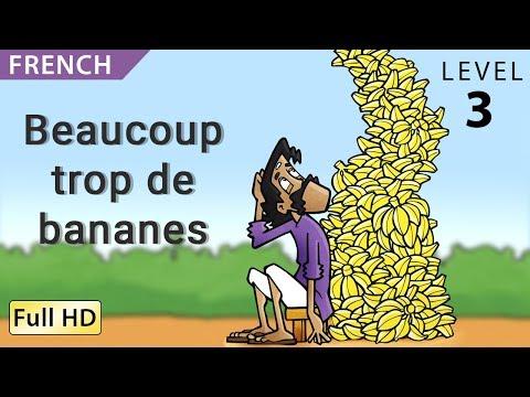 2 Beaucoup Trop De Bananes Apprendre Le Français Avec Sous Titres Histoire Pour Enfants Histoire Enfant Comment Apprendre L Anglais Apprendre Le Français
