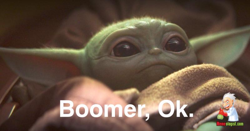 Funny Ok Boomer Baby Yoda Meme Yoda Meme Yoda Funny Funny Babies