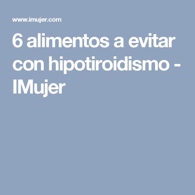 6 alimentos a evitar con hipotiroidismo - IMujer