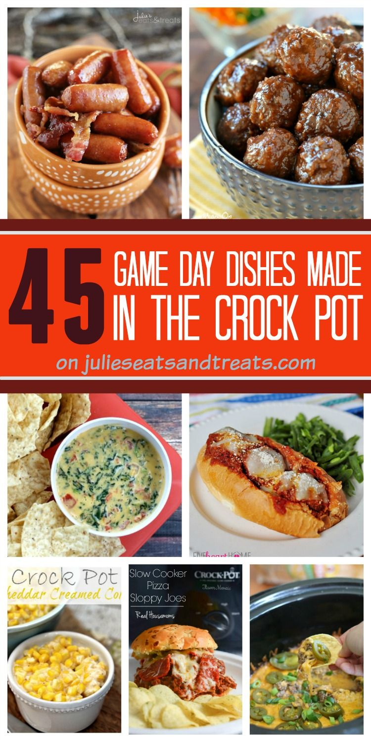 45 Delicious Game Day Recipes that are made in a Crock Pot!