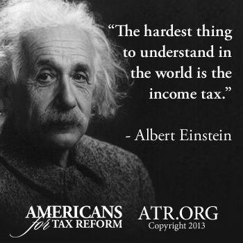 Albert Einstein On The Income Tax Einstein Albert Einstein Funny Quotes