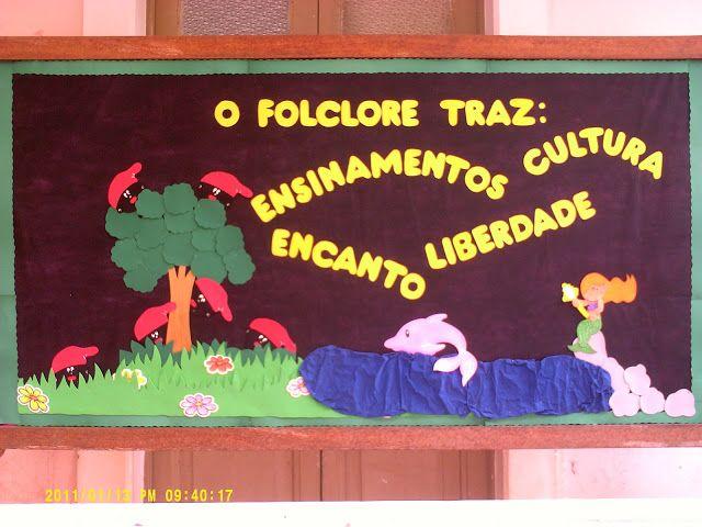 Painel Dia Do Folclore: Painéis Escolares(Inspirações