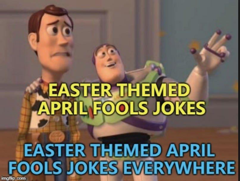 Best April Fools Memes April Fools Memes April Fools Joke Best April Fools