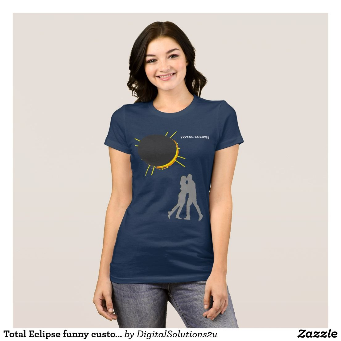 Design your own t shirt zazzle - Total Eclipse Funny Customizable T Shirt