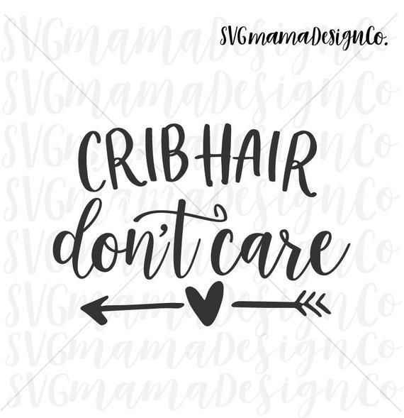 Crib Hair Don't Care SVG Baby Toddler Girl Vector Image Cut File for Cricut and Silhouette
