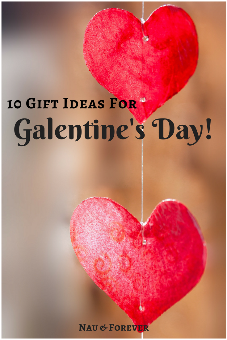 10 Gift Ideas For Galentine S Day Nau Forever Best Valentine S Day Gifts Fun Valentines Day Ideas Valentines Day Gifts For Him