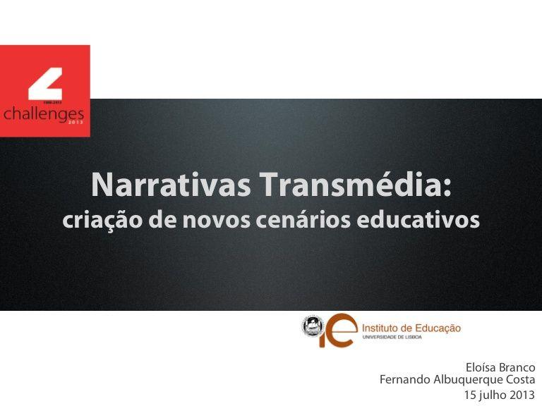 Narrativas Transmédia: criação de novos cenários educativos