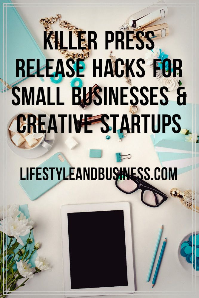 Press Release Hacks For Any Creative Startup Or Small Business