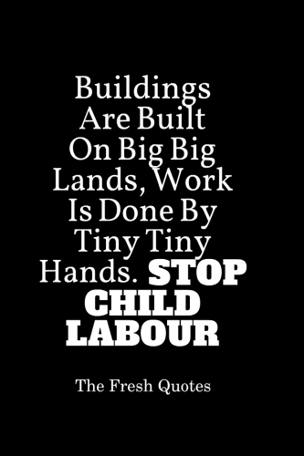50 Child Labour Quotes And Slogans Quotes Quotes Hindi Quotes