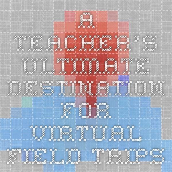 A Teacher S Ultimate Destination For Virtual Field Trips Field Trip Virtual Field Trips Trip