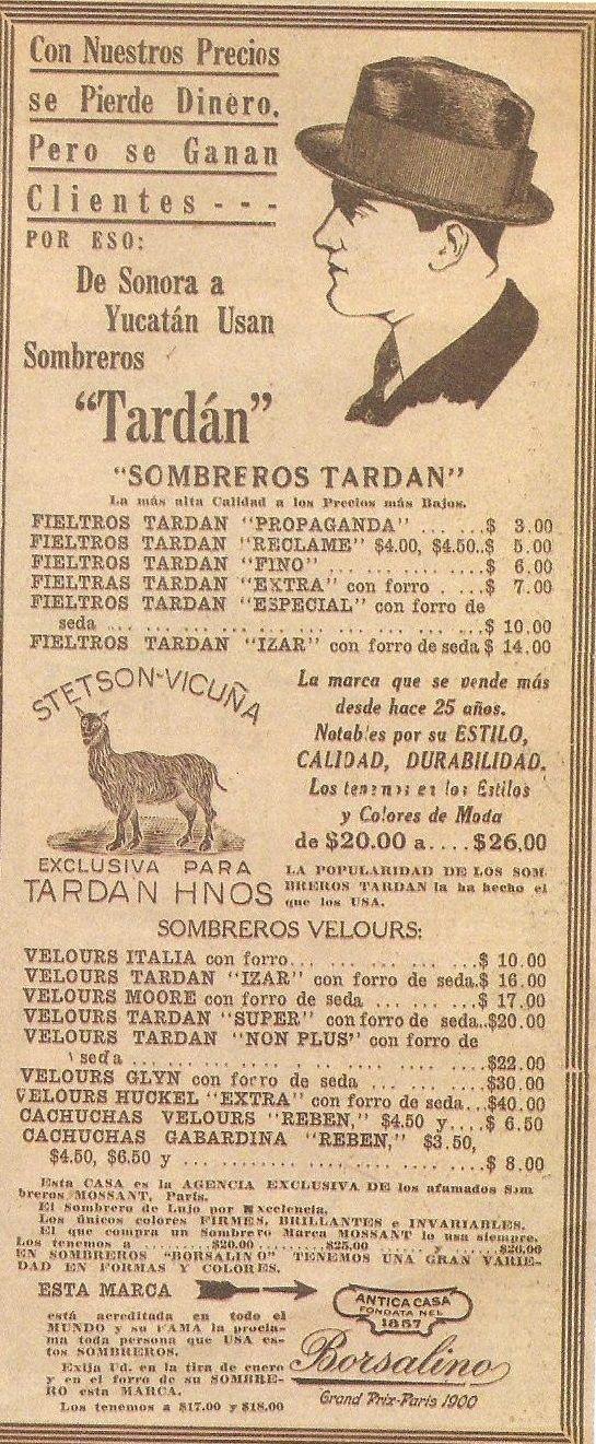 """Sombreros Tardán. """"Fundado en 1847 por Carlos Tardán bajo el lema: """"De Sonora a Yucatán se usan Sombreros Tardán"""". La sombrerería fue conocida como """"El sombrero colorado"""" y cuando se cambia de dueño a """"El Castor"""" Información: Guía de Comercios Centenarios."""