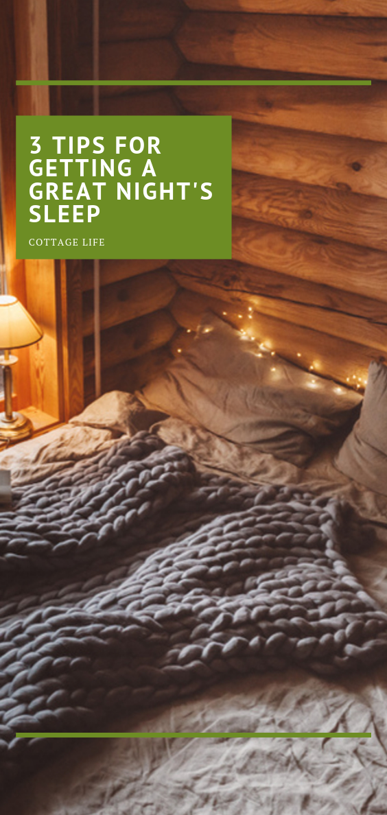 3 tips for getting a great night's sleep at the cottage