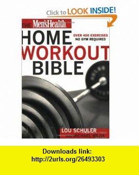 Mens Health Home Workout Bible 9781579546571 Lou Schuler Michael